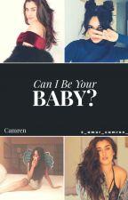 Can I be your baby? - Camren by _amor_camren_