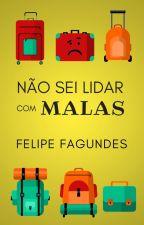 Não Sei Lidar com Malas by felipe_fgnds