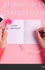 El diario de la princesa Luna. by GernelyzG