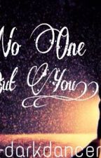 No One But You !! by dark_dancer28