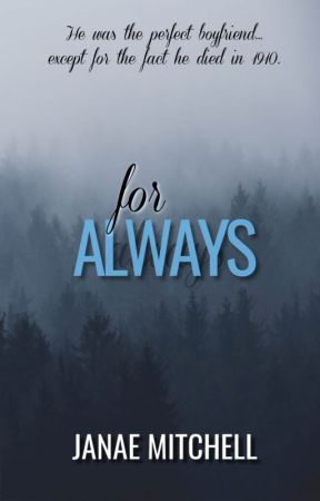 For Always (book one) by JanaeMitchell