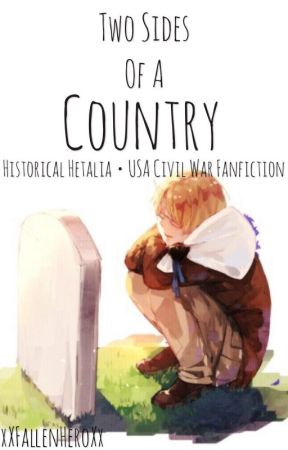Two Sides of a Country ★ Historical APH Fanfiction by xXFallenHeroXx