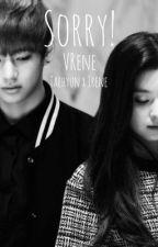 Sorry! (Vrene) Taehyung x Irene  by YeolMoch10