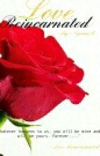 Love Reincarnated by NipamR
