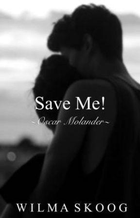 Save Me! ~ O.M by wilma_skoog