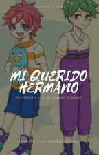 •°Mi Querido Hermano°• [Yaoi] by Wolfblood064