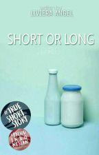 Short or Long by livieraangel
