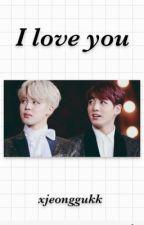 I love you [[ pjm + jjk ]] by xjeonggukk