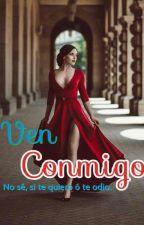 Ven Conmigo #CA2018  by MaPeNormaa