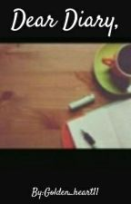 Dear Diary, by Golden_heart11