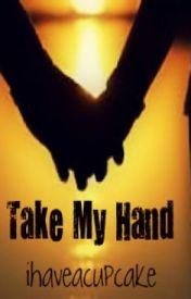 Take my Hand by ihaveacupcake