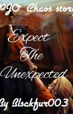 Expect the Unexpected  (A Percy Jackson/Chaos fanfiction) by Blackfur003