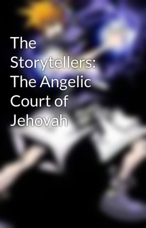 The Storytellers: The Angelic Court of Jehovah by JustinMarasigan