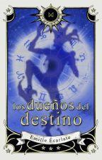 Los Dueños del Destino. by BitchesBetterBeware