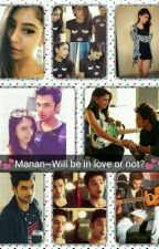 💖💕💖Manan~Will be in love or not? 💖💕💖 by v1812k