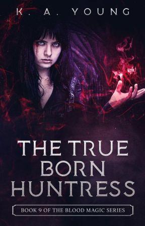 The True Born Huntress |Book 7|✔ by SerenityR0se