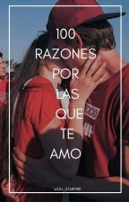 100 Razones Por Las Que Te Amo by Juli_starfire