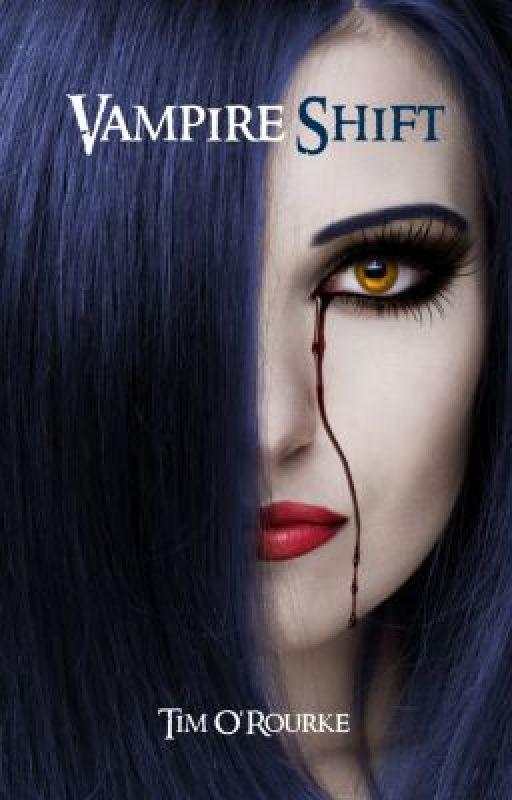 Vampire Shift (Kiera Hudson Series One) Book 1 by TimORourke
