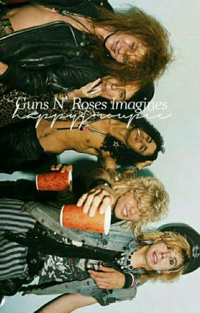 Angel Baby ➹ Guns N' Roses Imagines by angelicrio