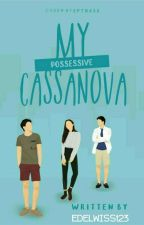 My Possessive Cassanova by Edelwiss123