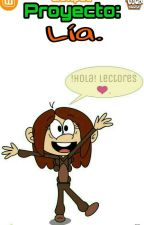 Proyecto Lia (The Loud House)  by CruzFernandoUrrutiaC