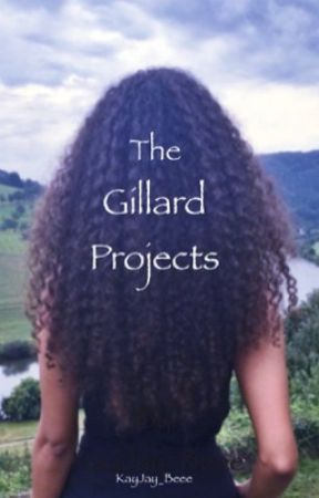 The Gillard Projects ( #Wattys2017 ) by KayJay_Beee