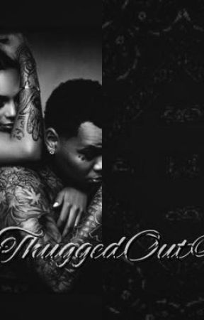 ThuggedOut  by Rerethewriter