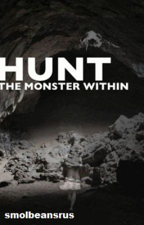 Hunt - The Monster Within (#wattys2017) by punny_sans_skeleton