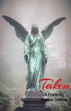 Taken ❤ [Poetry from the Heart #4] by Blissful_Butterfly