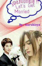 JAEJOONGIE !! LET'S GET MARRIED by kurukisya