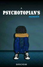 A PSYCHOTOPIAN'S MEMOIR  by Baracheam