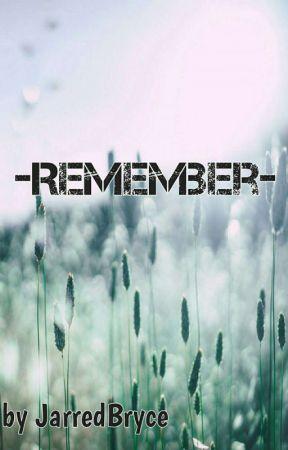 -Remember- by JarredBryce