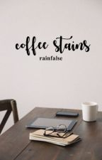 coffee stains by rainfalse