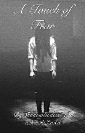 A Touch of Fear by xXxAtLxXx