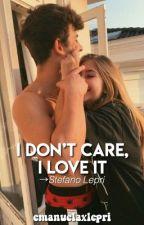 I don't care, I love it - Stefano Lepri by emanuela_lepri_88