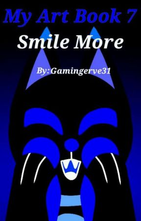 My Art Book 7: Smile More by Gamingerve31