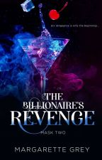 The Billionaire's Revenge (Mask #2) by geumjandi