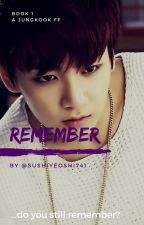 BTS Jungkook FF | Remember by sushiyeoshi741