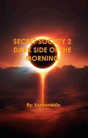 SECRET SOCIETY 2 Dark Side Of The Morning by karinariddle