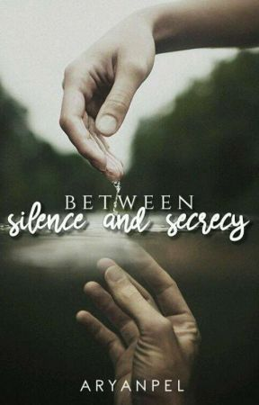 Between Silence and Secrecy by aryanpel