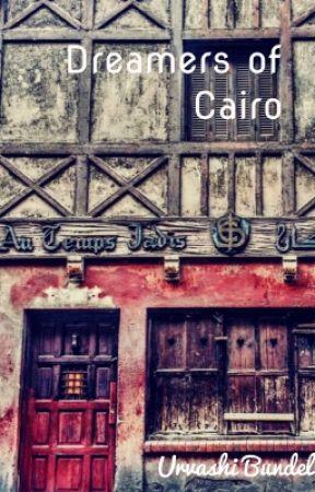 Dreamers of Cairo by urvashib17