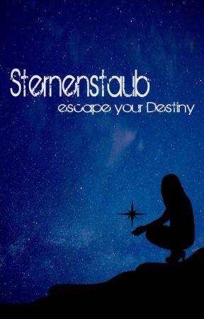 Sternenstaub - escape your Destiny by LaylaZora