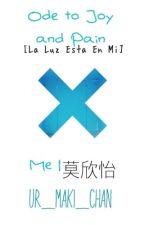 Ode to Joy and Pain «La Luz Esta En Mi» [Spam?] by UR_Maki_Chan