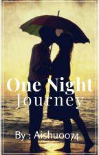 One Night Jouney [√] by aishu0074
