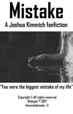Mistake || Joshua Kimmich by kimmichdraxler-
