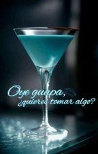 Oye guapa, ¿quiéres tomar algo? by MariaCarretero112