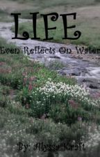 Life Reflects Even On Water : A poetry collection by Hulahoop