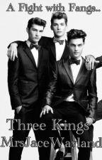 Three Kings (Book I) by mrsjacewayland