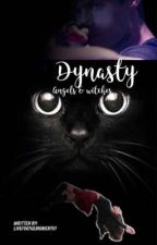 Dynasty// Angels & witches  by Liveforthemoment01