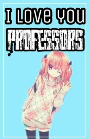 """I love you Professors""  by MyrthleDoesMagic"